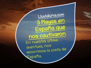 3  Playas en España que nos cautivaron